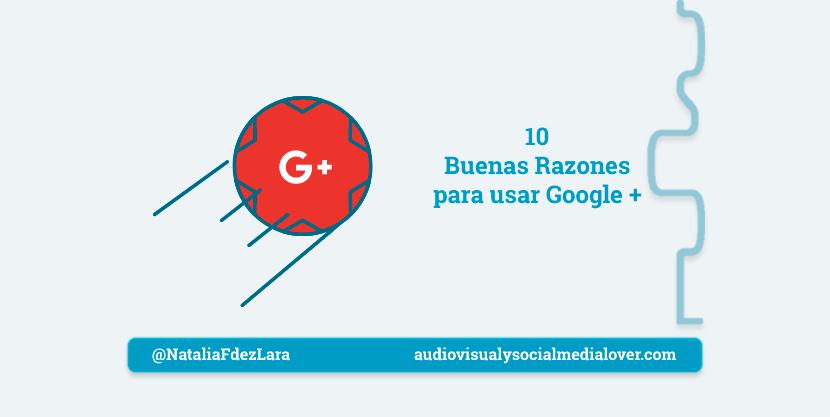 diez buenas razones para usar google plus