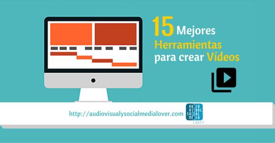 15 Herramientas que recomiendo para editar y crear vídeos