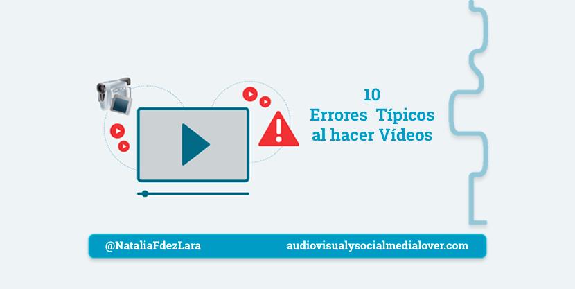 los diez errores más habituales al hacer vídeos