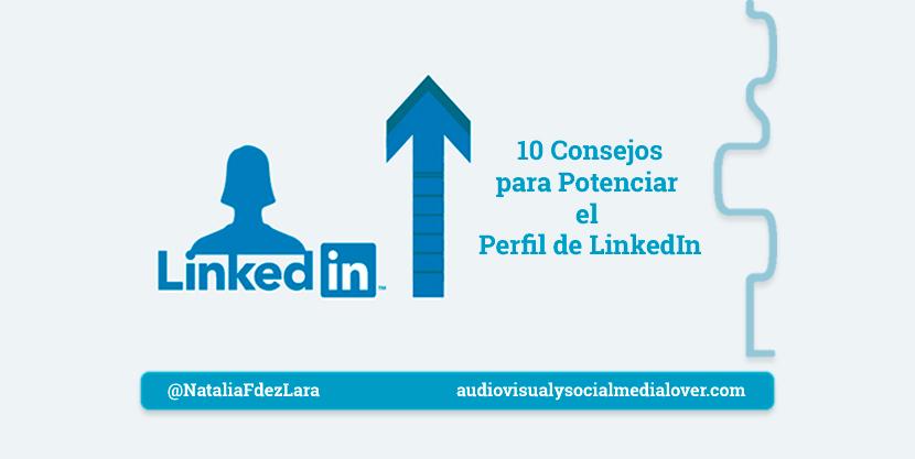 diez consejos para potenciar tu perfil de linkedIn