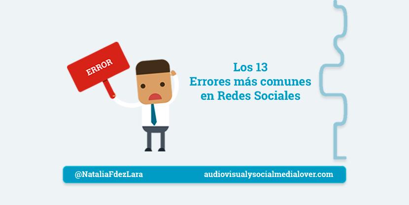 los errores comunes que se cometen en redes sociales y la forma de evitarlos