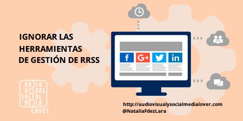 Errores en redes sociales - Ignorar herramientas de gestion RRSS