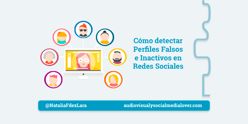 maneras de detectar perfiles falsos e inactivos en redes sociales