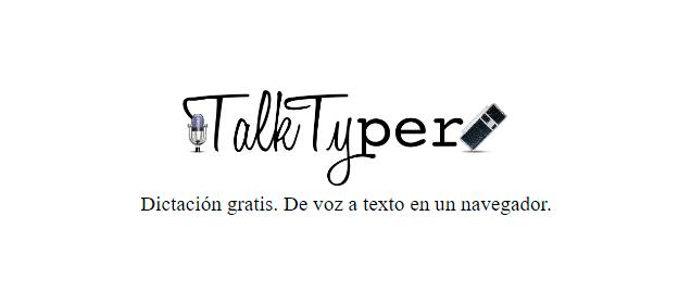 TalkTyper para dictar textos desde un navegador