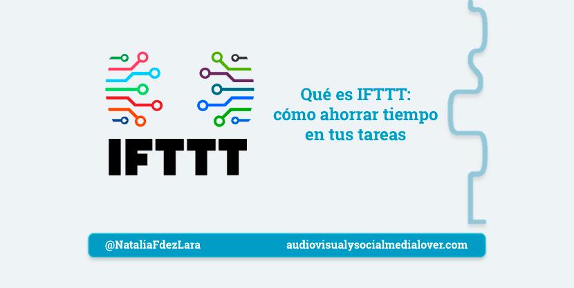 descubre ifttt y cómo puede ayudarte a ahorrar tiempo