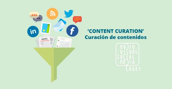curación de contenidos o content curation: Qué es y en qué consiste