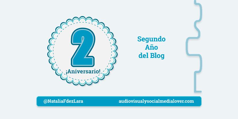 el blog Audiovisual y Social Media Lover cumple dos años